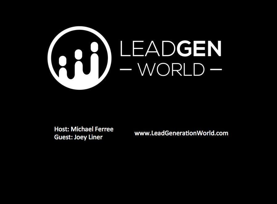 Lead Generation World Podcast Ep  4 – Joey Liner of Digital Media